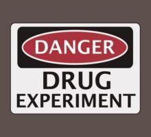 DANGER DRUG EXPERIMENT FAKE FUNNY SAFETY SIGN SIGNAGE by DangerSigns