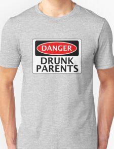 DANGER DRUNK PARENTS FAKE FUNNY SAFETY SIGN SIGNAGE T-Shirt