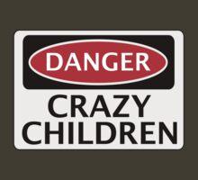 DANGER CRAZY CHILDREN FAKE FUNNY SAFETY SIGN SIGNAGE T-Shirt