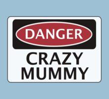 DANGER CRAZY MUMMY FAKE FUNNY SAFETY SIGN SIGNAGE One Piece - Short Sleeve