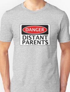 DANGER DISTANT PARENTS FAKE FUNNY SAFETY SIGN SIGNAGE T-Shirt