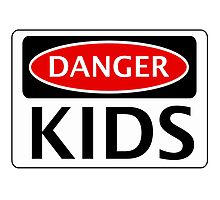 DANGER KIDS FAKE FUNNY SAFETY SIGN SIGNAGE Photographic Print