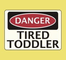 DANGER TIRED TODDLER FAKE FUNNY SAFETY SIGN SIGNAGE Kids Clothes