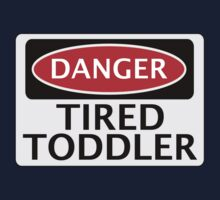 DANGER TIRED TODDLER FAKE FUNNY SAFETY SIGN SIGNAGE Baby Tee
