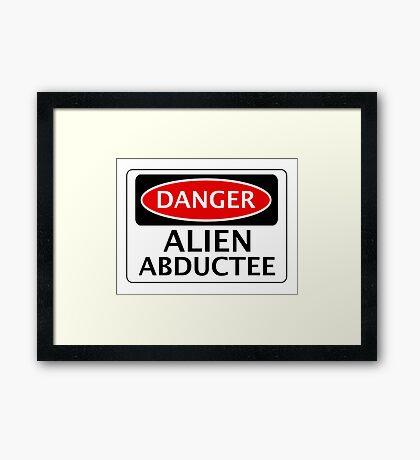 DANGER ALIEN ABDUCTEE FAKE FUNNY SAFETY SIGN SIGNAGE Framed Print