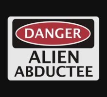 DANGER ALIEN ABDUCTEE FAKE FUNNY SAFETY SIGN SIGNAGE by DangerSigns