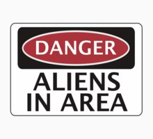 DANGER ALIENS IN AREA FAKE FUNNY SAFETY SIGN SIGNAGE by DangerSigns