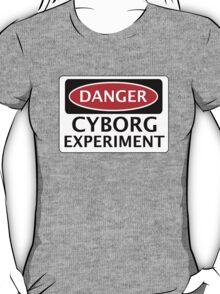 DANGER CYBORG EXPERIMENT FAKE FUNNY SAFETY SIGN SIGNAGE T-Shirt