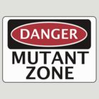 DANGER MUTANT ZONE FAKE FUNNY SAFETY SIGN SIGNAGE by DangerSigns