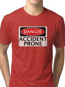 DANGER ACCIDENT PRONE, FAKE FUNNY SAFETY SIGN SIGNAGE Tri-blend T-Shirt