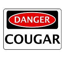 DANGER COUGAR, FAKE FUNNY SAFETY SIGN SIGNAGE Photographic Print