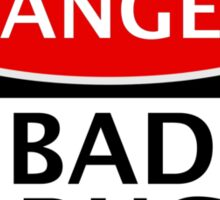 DANGER BAD DRUGS, FAKE FUNNY SAFETY SIGN SIGNAGE Sticker