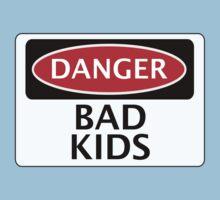 DANGER BAD KIDS, FAKE FUNNY SAFETY SIGN SIGNAGE One Piece - Short Sleeve
