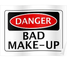 DANGER BAD MAKE-UP, FAKE FUNNY SAFETY SIGN SIGNAGE Poster