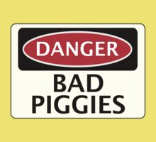 DANGER BAD PIGGIES, FAKE FUNNY SAFETY SIGN SIGNAGE Kids Clothes