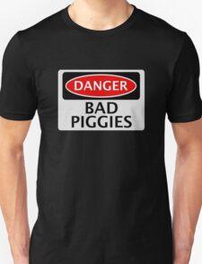 DANGER BAD PIGGIES, FAKE FUNNY SAFETY SIGN SIGNAGE Unisex T-Shirt