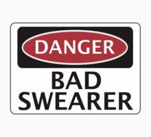 DANGER BAD SWEARER, FAKE FUNNY SAFETY SIGN SIGNAGE by DangerSigns