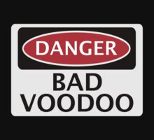 DANGER BAD VOODOO, FAKE FUNNY SAFETY SIGN SIGNAGE by DangerSigns