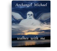 ARCHANGEL MICHAEL WALKES WITH ME Canvas Print