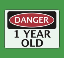 DANGER 1 YEAR OLD, FAKE FUNNY BIRTHDAY SAFETY SIGN Baby Tee