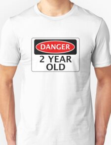 DANGER 2 YEAR OLD, FAKE FUNNY BIRTHDAY SAFETY SIGN Unisex T-Shirt