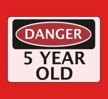 DANGER 5 YEAR OLD, FAKE FUNNY BIRTHDAY SAFETY SIGN One Piece - Short Sleeve