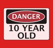DANGER 10 YEAR OLD, FAKE FUNNY BIRTHDAY SAFETY SIGN Baby Tee