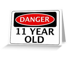 DANGER 11 YEAR OLD, FAKE FUNNY BIRTHDAY SAFETY SIGN Greeting Card