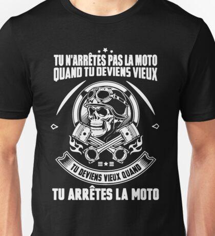 TU N'ARRÊTES PAS LA MOTO QUAND TU DEVIENS VIEUX Unisex T-Shirt