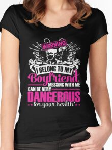 warning i belong to my boyfriend messing with me can be very dangerous for yourr health Women's Fitted Scoop T-Shirt