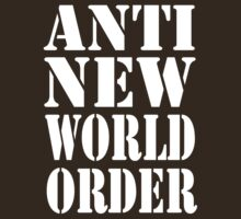 Anti New World Order by Immortalized