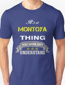 MONTOYA It's thing you wouldn't understand !! - T Shirt, Hoodie, Hoodies, Year, Birthday T-Shirt