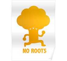 NO ROOTS Poster