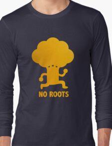 NO ROOTS Long Sleeve T-Shirt