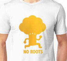 NO ROOTS Unisex T-Shirt