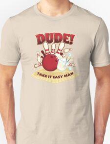 Dude! T-Shirt