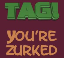 Tag You're Zurked by PharrisArt