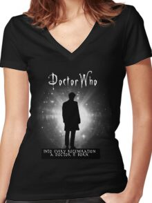 Into every regeneration a Doctor is born Women's Fitted V-Neck T-Shirt