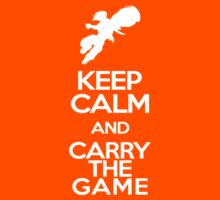Keep Calm and Carry The Game by Snowydayz