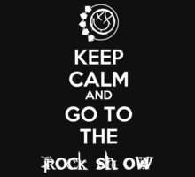 Keep Calm and Go To The Rock Show by box182