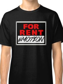 Rent - Emotion FOR RENT Classic T-Shirt