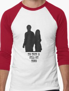The Truth is Still Out There Men's Baseball ¾ T-Shirt
