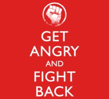 Get Angry and Fight back  by MFSdesigns