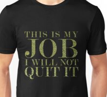 This Is My Job Unisex T-Shirt