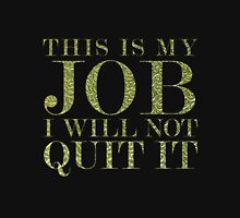This Is My Job Unisex T-Shirt