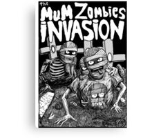 THE MUM ZOMBIES INVASION BN Canvas Print