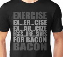 Exercise is Bacon Unisex T-Shirt