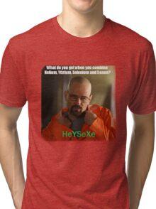 Heisenberg - HeYSeXe Tri-blend T-Shirt