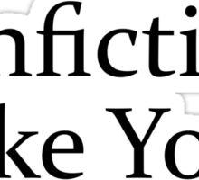 I Read Fanfiction Like You Breathe Air Sticker