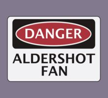 DANGER ALDERSHOT TOWN FAN, FOOTBALL FUNNY FAKE SAFETY SIGN by DangerSigns